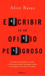 Escribir es un Oficio Peligroso - Alice Basso
