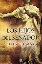Los Hijos Del Senador - Olga Romay