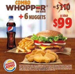 Combo Whopper con Queso y 6 Nuggets