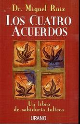 Los Cuatro Acuerdos - Miguel Ruiz 1 U