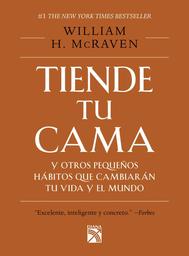 Tiende tu Cama y Otros Pequeños Hábitos - William H. Mcraven 1 U