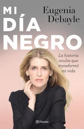 Mi Día Negro - Eugenia Debayle 1 U