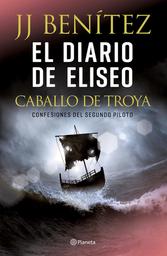 El Diario de Eliseo: Caballo de Troya - J.j. Benitez 1 U