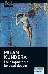 La Insoportable Levedad Del Ser - Milán Kundera 1 U