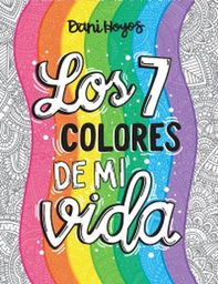 Los Siete Colores de Mi Vida - Daniela Hoyos Falco 1 U