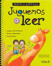Juguemos a Leer Libro de Lectura y Cuaderno de Ejercicios 1 U