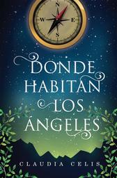 Donde Habitan Los Ángeles - Claudia Celis 1 U