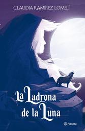La Ladrona de la Luna - Claudia Ramírez Lomelí 1 U
