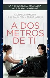 A Dos Metros de ti: Ed. Película - Rachael Lippincott 1 U