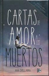 Cartas de Amor a Los Muertos - Ava Dellaira 1 U