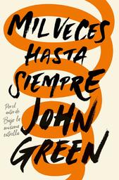 Mil Veces Hasta Siempre - John Green 1 U