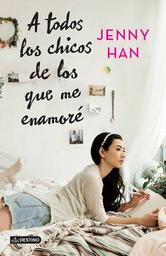A Todos Los Chicos de Los Que me Enamore - Jenny Han 1 U