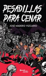 Pesadillas Para Cenar - José Madero Vizcaíno 1 U