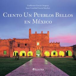 Ciento Un Pueblos Bellos en México 1 U