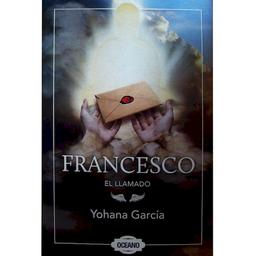 Francesco. El Llamado - Yohana García 1 U
