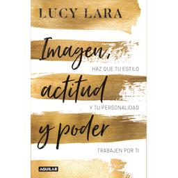 Libro Imagen, Actitud y Poder - Lucy Lara 1 U