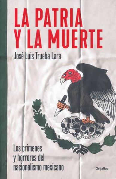 Libro La Patria y la Muerte - José Luis Trueba Lara 1 U