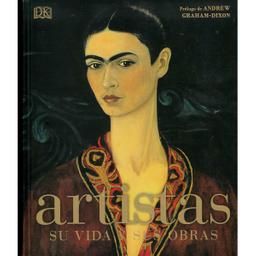 Artistas su Vida y Sus Obras - Dorling Kindersley