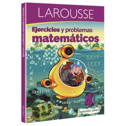 Ejercicios y Problemas Matemáticos 4 - Larousse