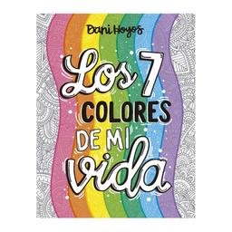 Los Siete Colores de Mi Vida. Dani Hoyos