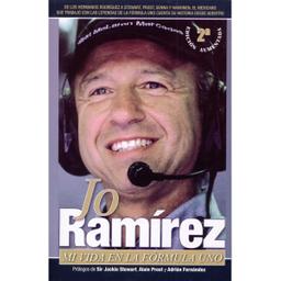 Jo Ramírez, Mi Vida en la Formula 1. Jo Ramírez
