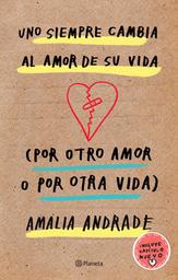 Libro Uno Siempre Cambia Al Amor De Su Vida 1 U