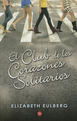 Club De Los Corazones Solitarios Elizabeth Eulberg 1 U