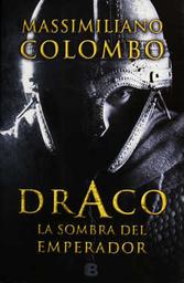 Draco la Sombra Del Emperador - Massimiliano Colombo