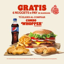 Combo Whopper + Pay o 6 Nuggets