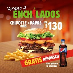 Chipotle King + Papas y Refresco Gratis