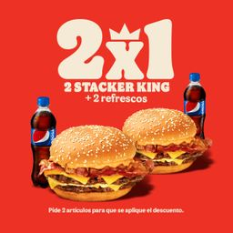 2 Stacker King 2 Carnes + 2 Refrescos 50% Off