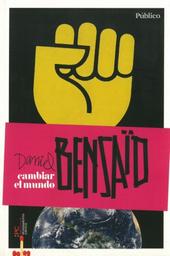 Cambiar el Mundo - Daniel Bensaid