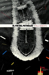 El Fin Del Petróleo - Paul Roberts