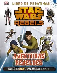 Star Wars. Rebels. Aventuras Rebeldes - Lucasfilm