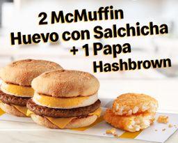 2 McMuffins Huevo Salchicha + Papa Hashbrown
