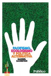 Pacifismo Ecologismo y Política Alternativa - Manuel Sacristán