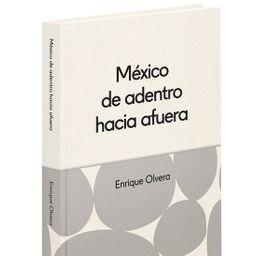 """Libro """"méxico de Adentro Hacia Afuera"""""""