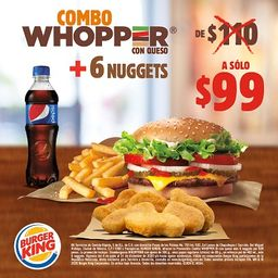 Combo Whopper + 6 Nuggets